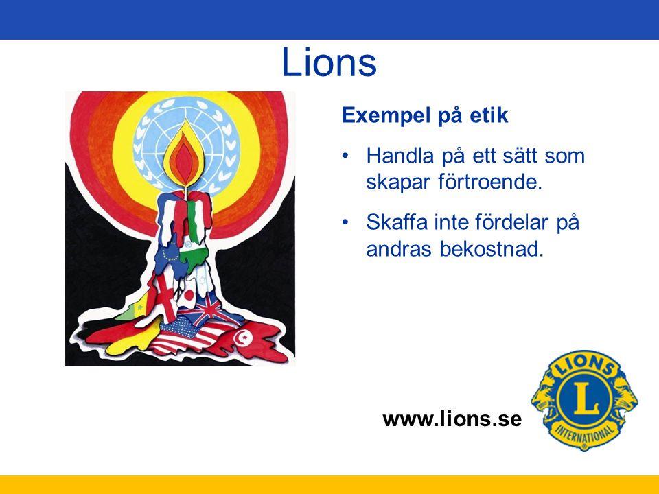 Lions Exempel på etik Handla på ett sätt som skapar förtroende.