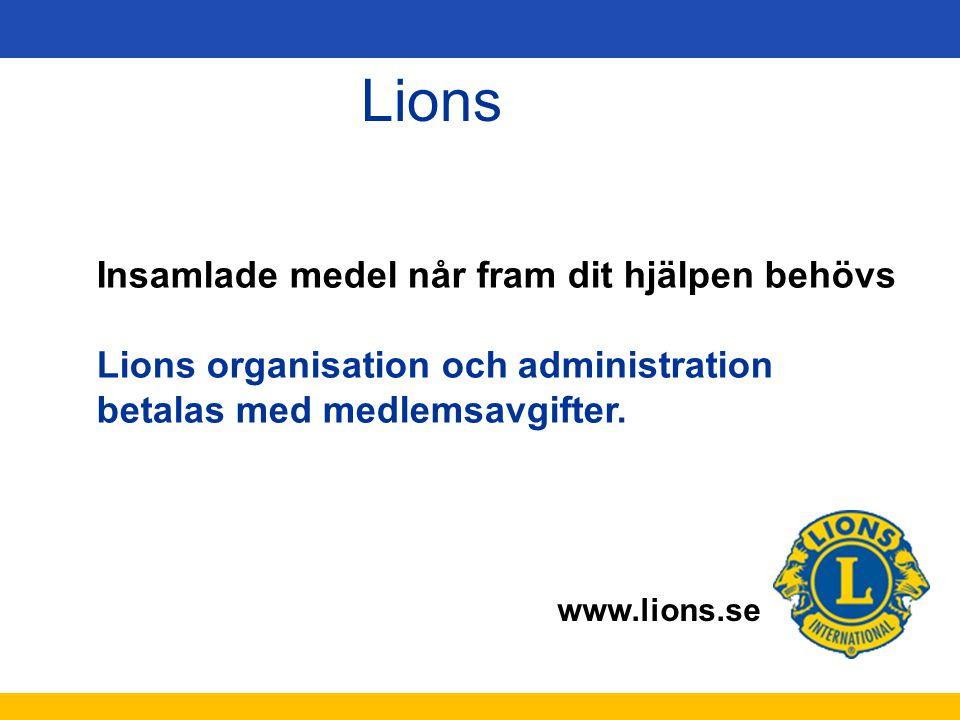 Lions Insamlade medel når fram dit hjälpen behövs