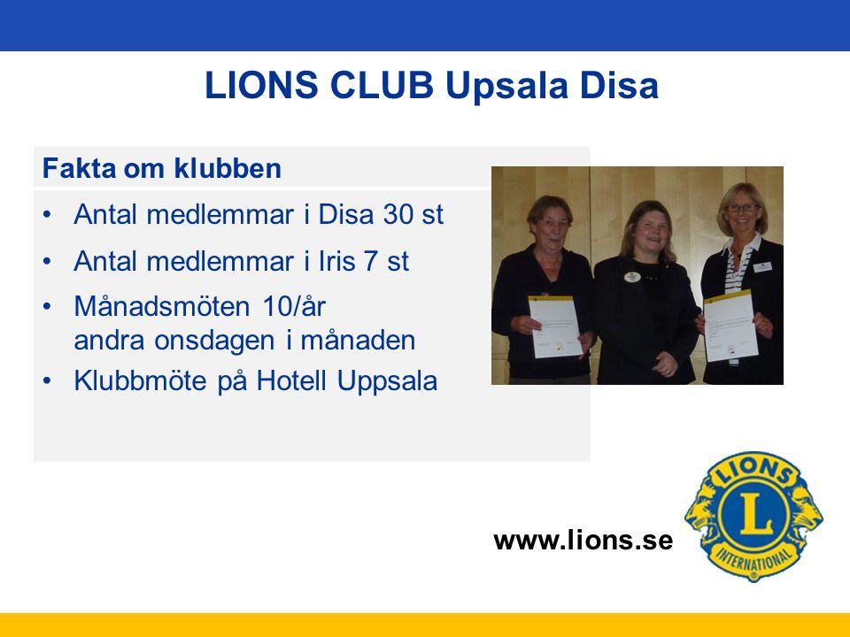 LIONS CLUB Upsala Disa Fakta om klubben Antal medlemmar i Disa 30 st