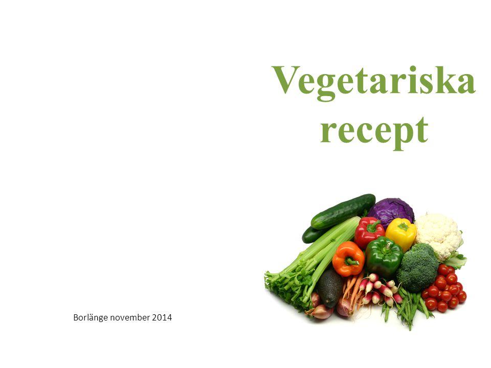 Vegetariska recept Borlänge november 2014