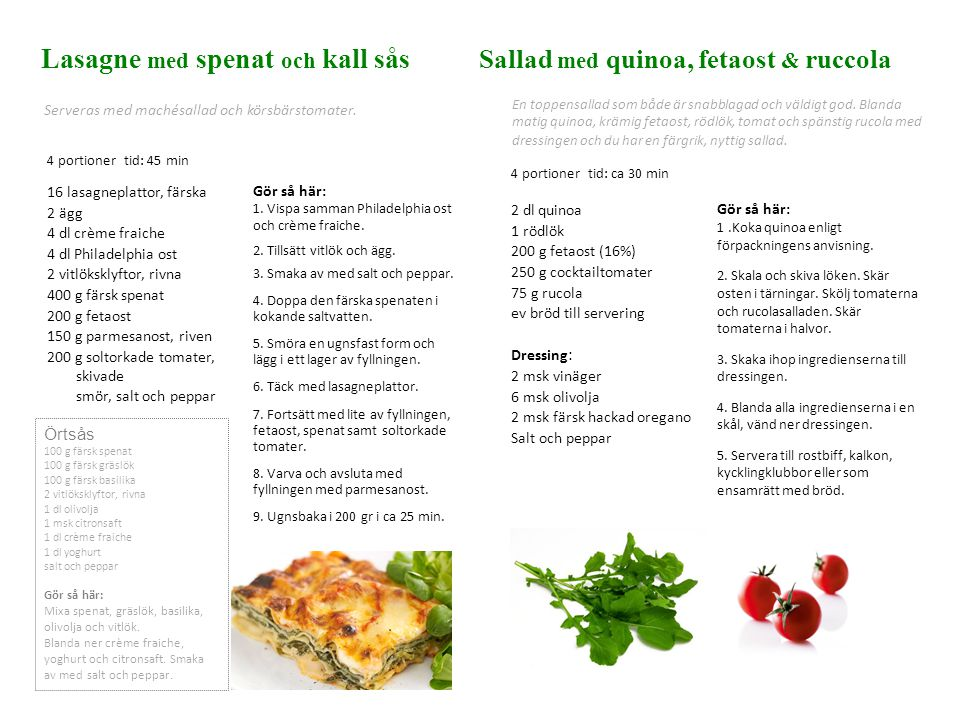 Lasagne med spenat och kall sås Sallad med quinoa, fetaost & ruccola