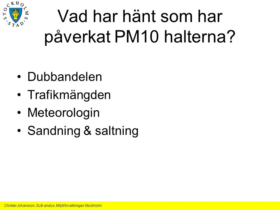 Vad har hänt som har påverkat PM10 halterna