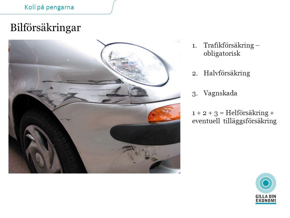 Bilförsäkringar Trafikförsäkring – obligatorisk Halvförsäkring
