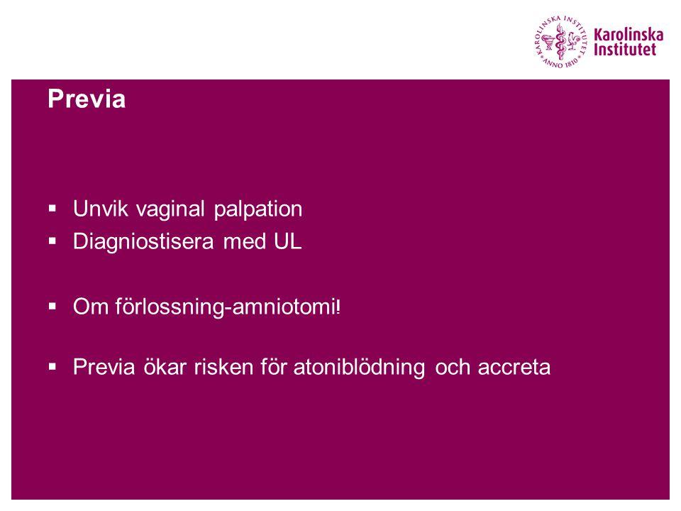 Previa Unvik vaginal palpation Diagniostisera med UL