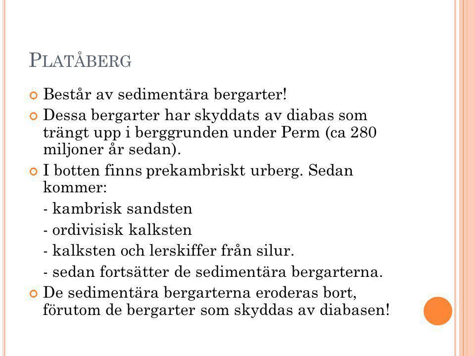 Platåberg Består av sedimentära bergarter!
