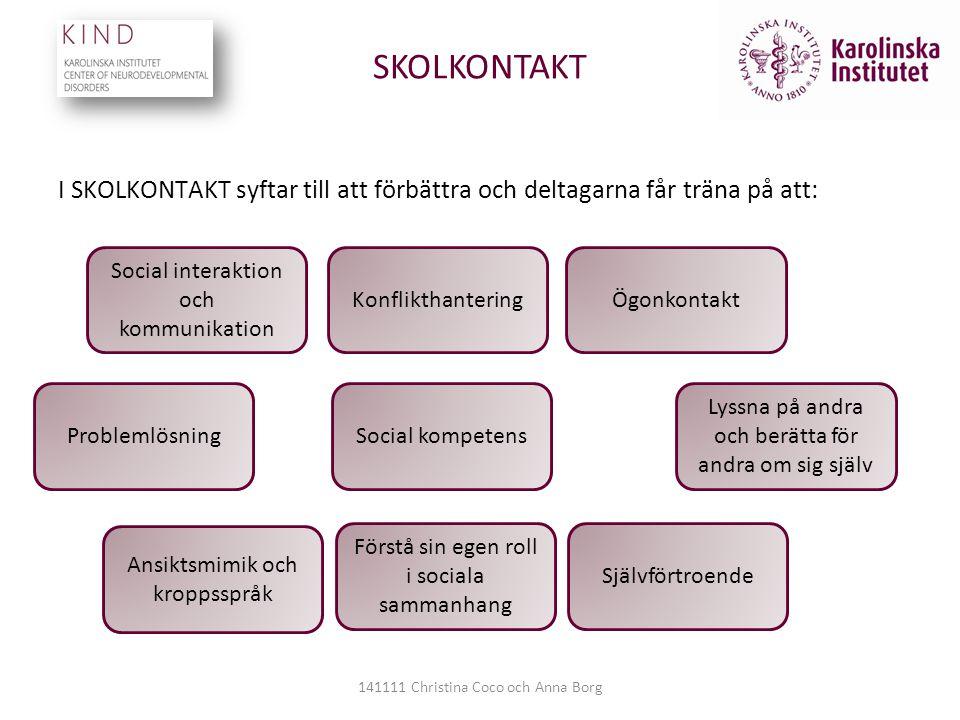 SKOLKONTAKT I SKOLKONTAKT syftar till att förbättra och deltagarna får träna på att: Social interaktion och kommunikation.