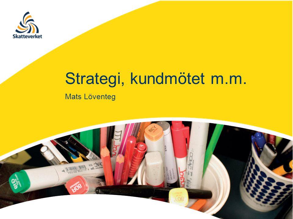 Strategi, kundmötet m.m. Mats Löventeg