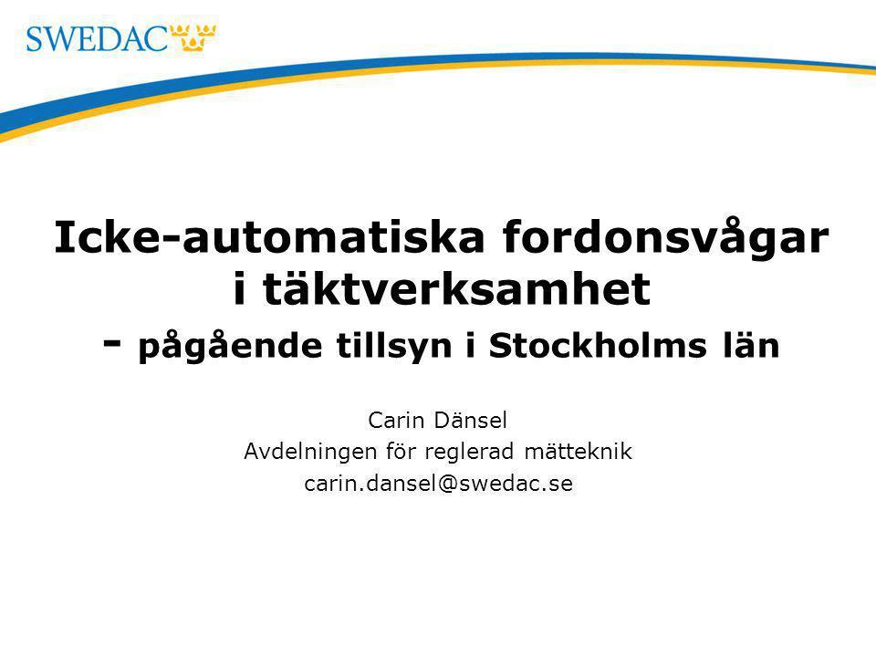 Carin Dänsel Avdelningen för reglerad mätteknik carin.dansel@swedac.se