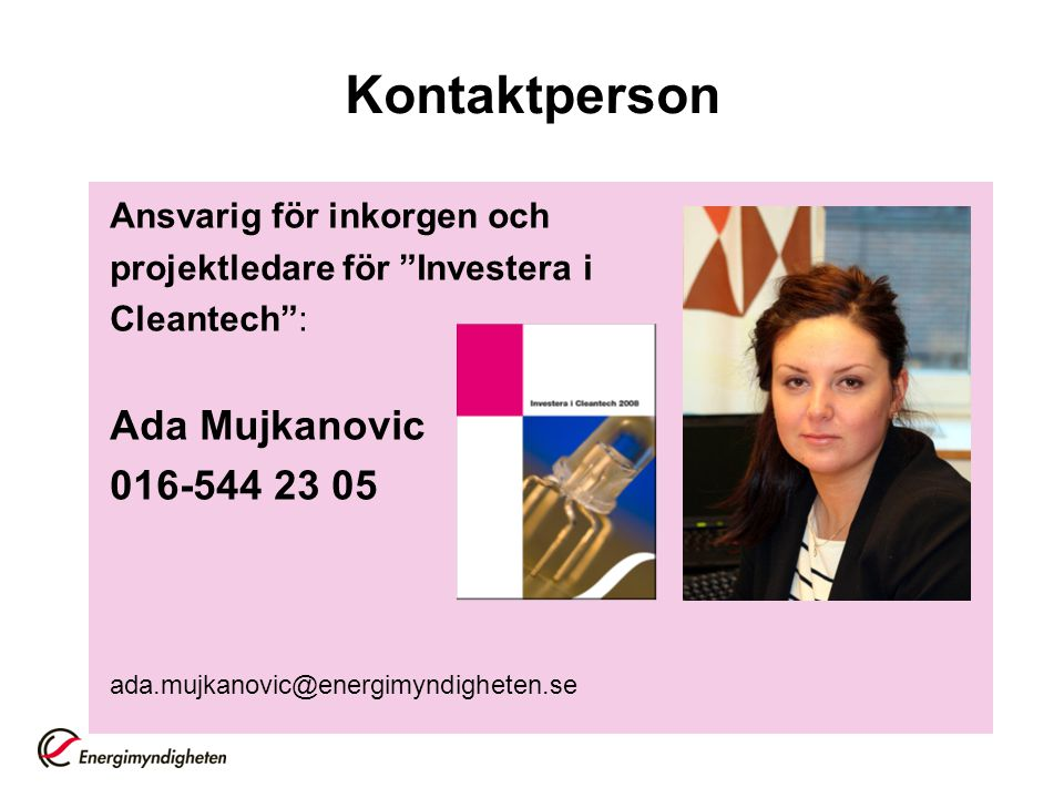 Kontaktperson Ada Mujkanovic 016-544 23 05 Ansvarig för inkorgen och