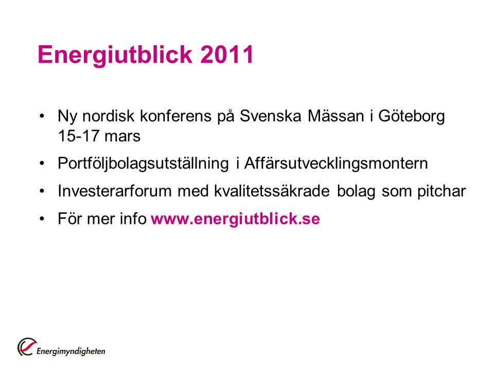 Energiutblick 2011 Ny nordisk konferens på Svenska Mässan i Göteborg 15-17 mars. Portföljbolagsutställning i Affärsutvecklingsmontern.