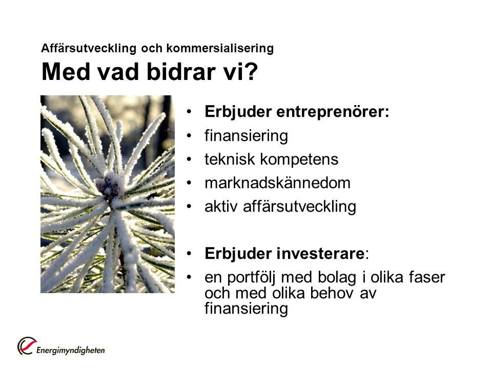 Affärsutveckling och kommersialisering Med vad bidrar vi