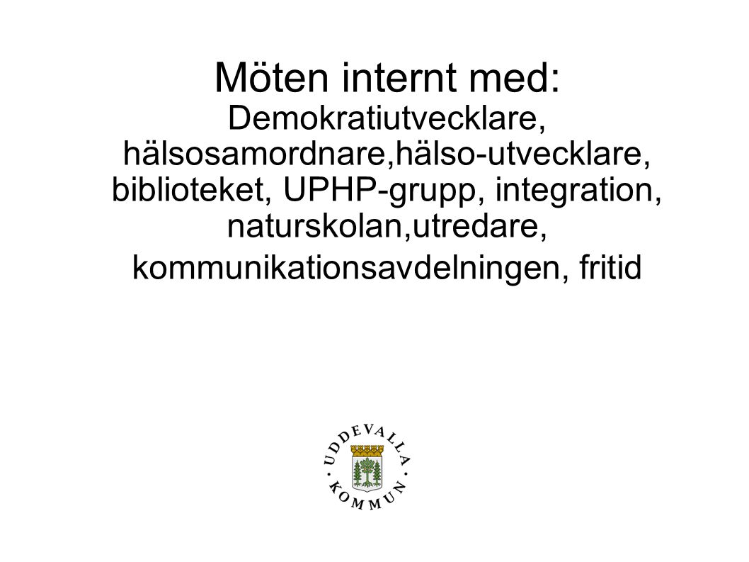 Möten internt med: