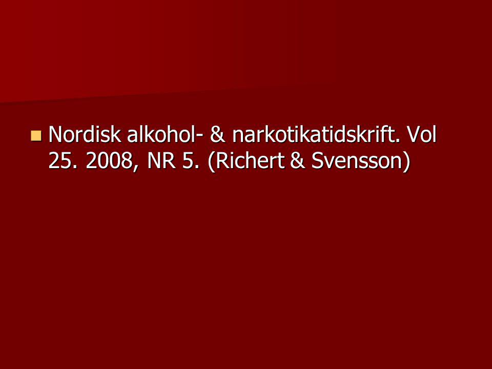 Nordisk alkohol- & narkotikatidskrift. Vol 25. 2008, NR 5