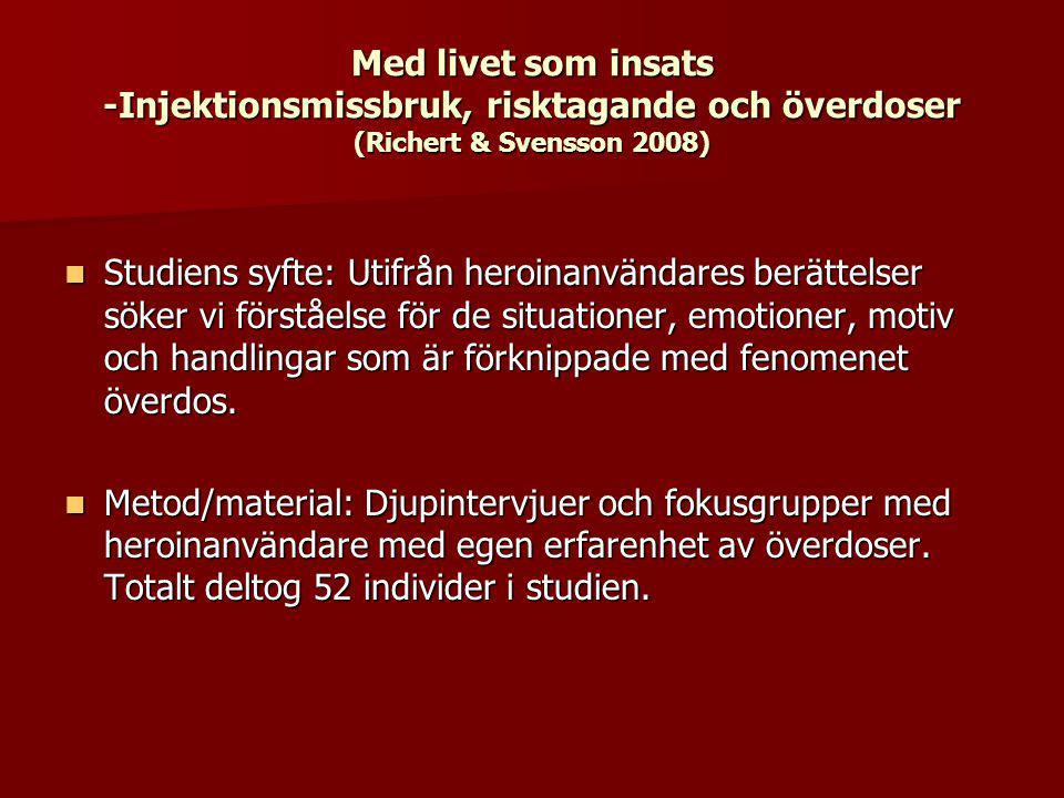 Med livet som insats -Injektionsmissbruk, risktagande och överdoser (Richert & Svensson 2008)