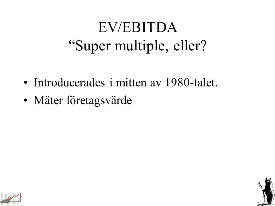 EV/EBITDA Super multiple, eller