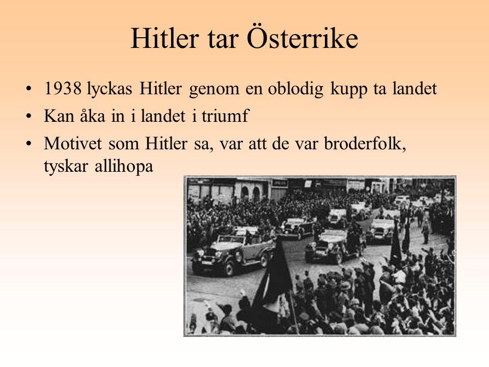 Hitler tar Österrike 1938 lyckas Hitler genom en oblodig kupp ta landet. Kan åka in i landet i triumf.