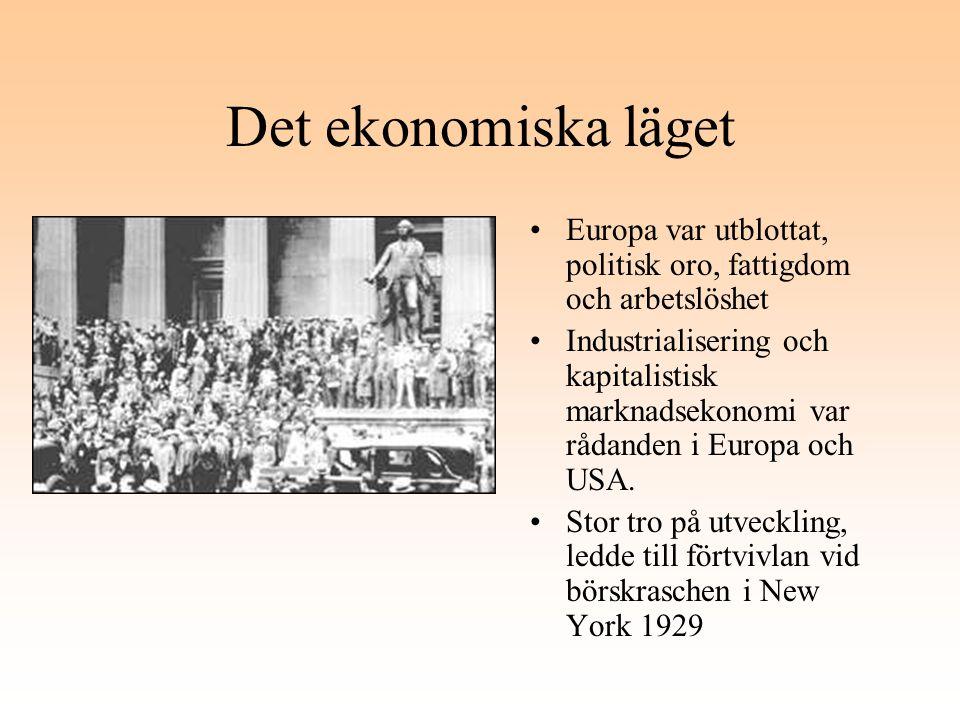Det ekonomiska läget Europa var utblottat, politisk oro, fattigdom och arbetslöshet.