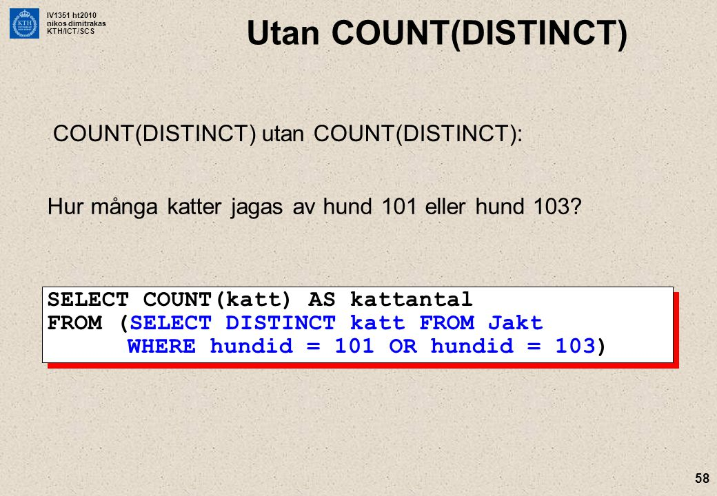 Utan COUNT(DISTINCT) COUNT(DISTINCT) utan COUNT(DISTINCT):