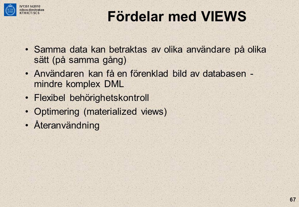 Fördelar med VIEWS Samma data kan betraktas av olika användare på olika sätt (på samma gång)