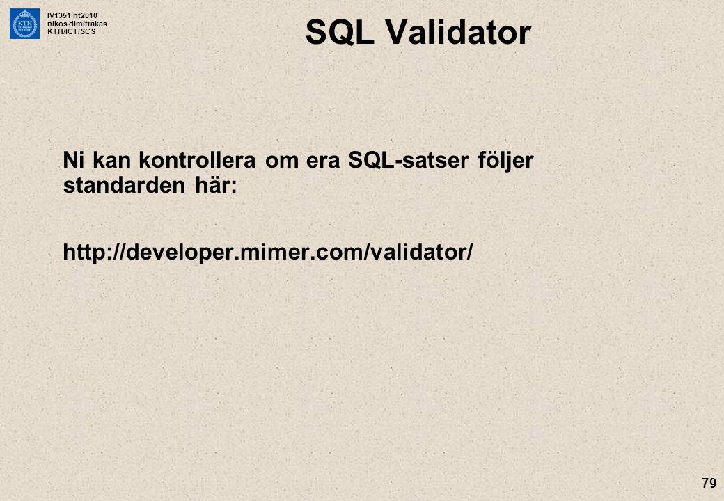 SQL Validator Ni kan kontrollera om era SQL-satser följer standarden här: http://developer.mimer.com/validator/