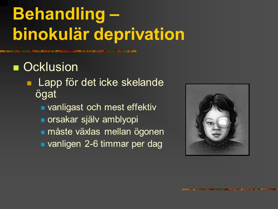 Behandling – binokulär deprivation