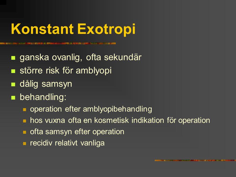 Konstant Exotropi ganska ovanlig, ofta sekundär