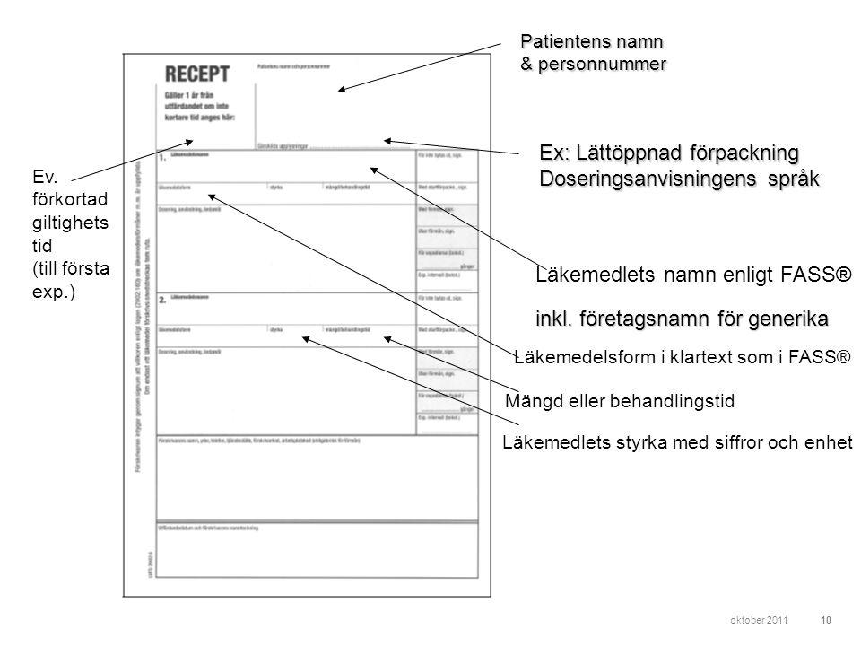 Ex: Lättöppnad förpackning Doseringsanvisningens språk