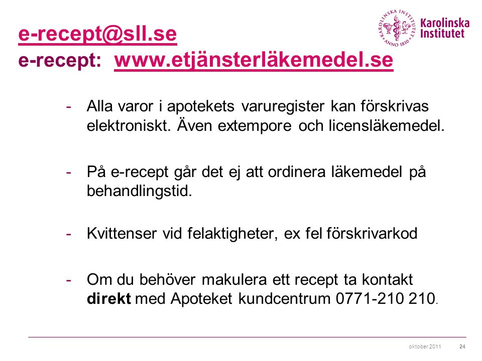 e-recept@sll.se e-recept: www.etjänsterläkemedel.se