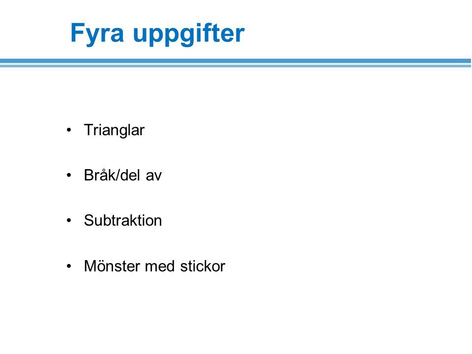 Fyra uppgifter Trianglar Bråk/del av Subtraktion Mönster med stickor
