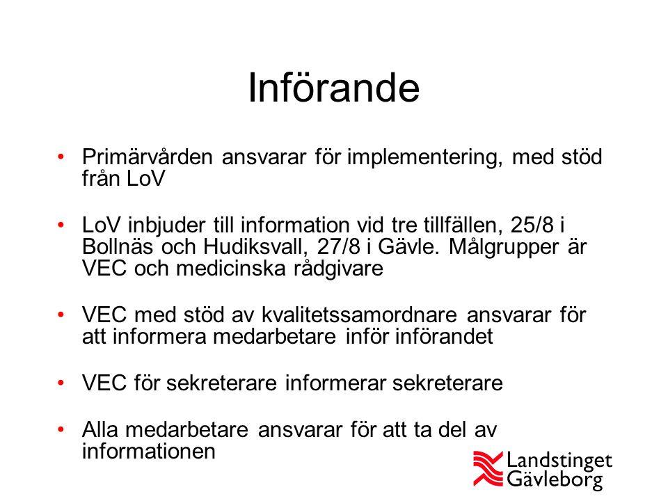 Införande Primärvården ansvarar för implementering, med stöd från LoV