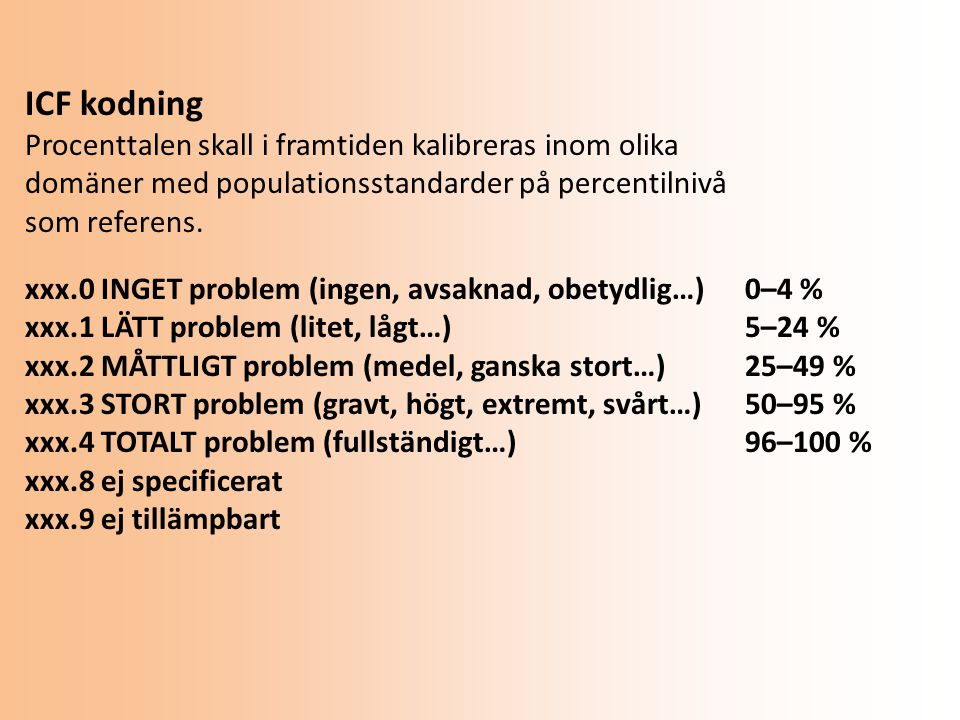 ICF kodning Procenttalen skall i framtiden kalibreras inom olika