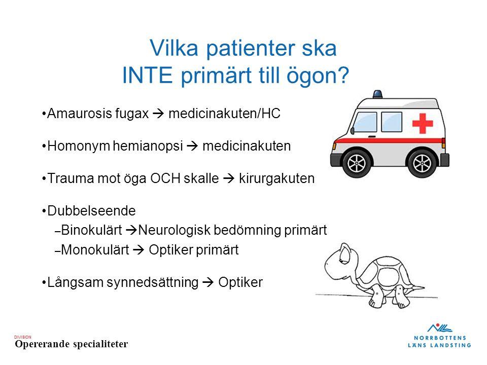 Vilka patienter ska INTE primärt till ögon
