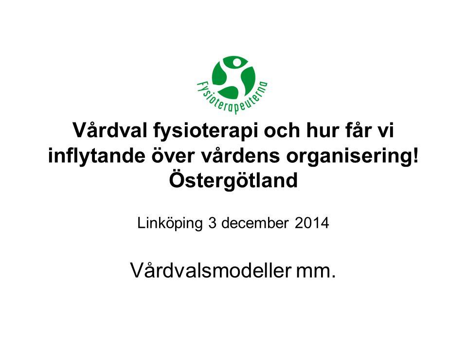 Vårdval fysioterapi och hur får vi inflytande över vårdens organisering! Östergötland