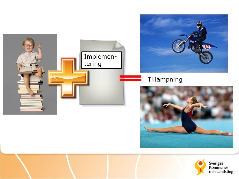 Implemen- tering Tillämpning