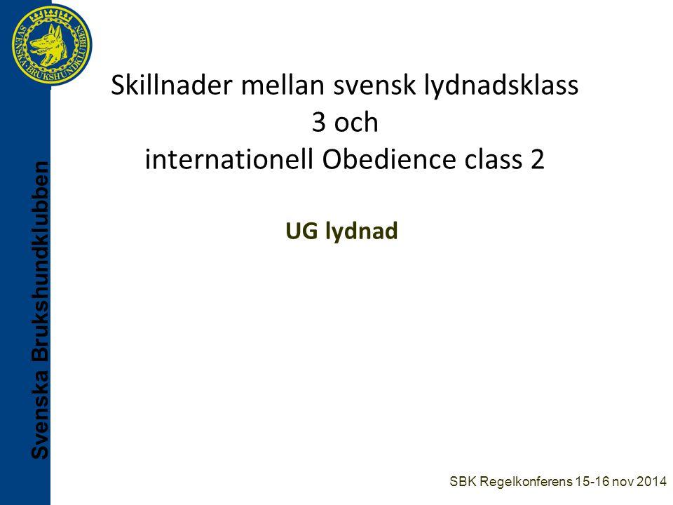 Skillnader mellan svensk lydnadsklass 3 och internationell Obedience class 2