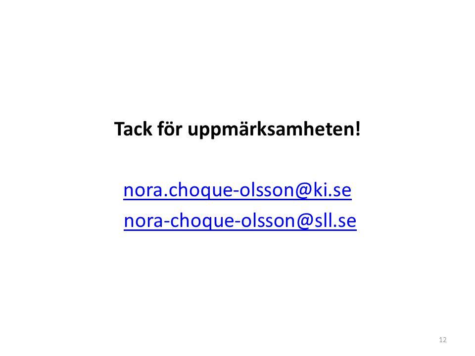 Tack för uppmärksamheten. nora. choque-olsson@ki