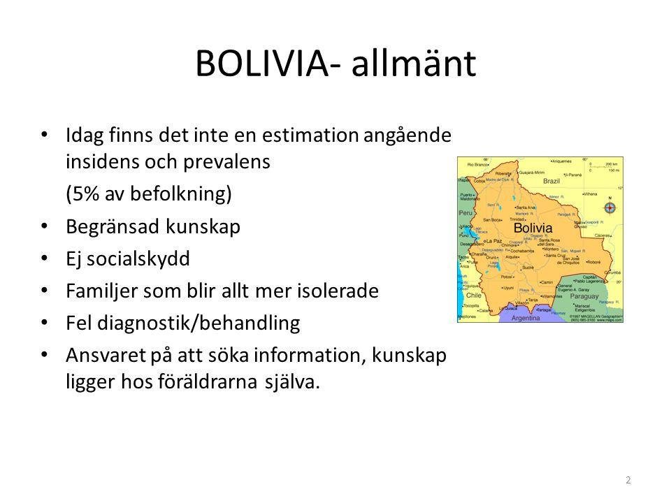 BOLIVIA- allmänt Idag finns det inte en estimation angående insidens och prevalens. (5% av befolkning)
