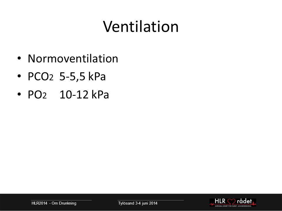Ventilation Normoventilation PCO2 5-5,5 kPa PO2 10-12 kPa