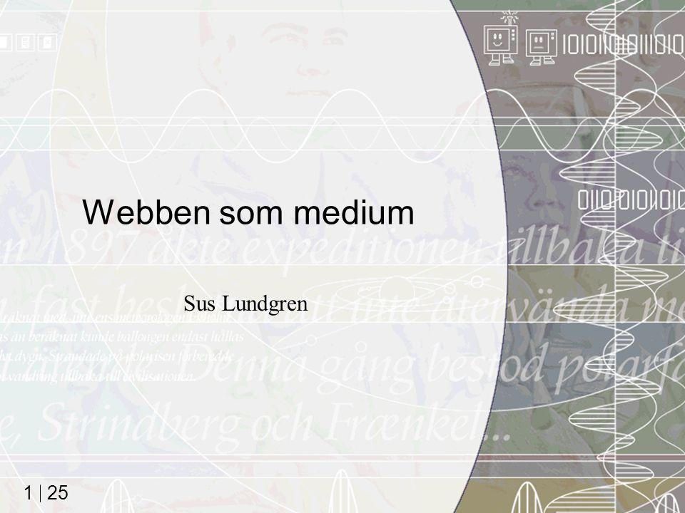 Webben som medium Sus Lundgren