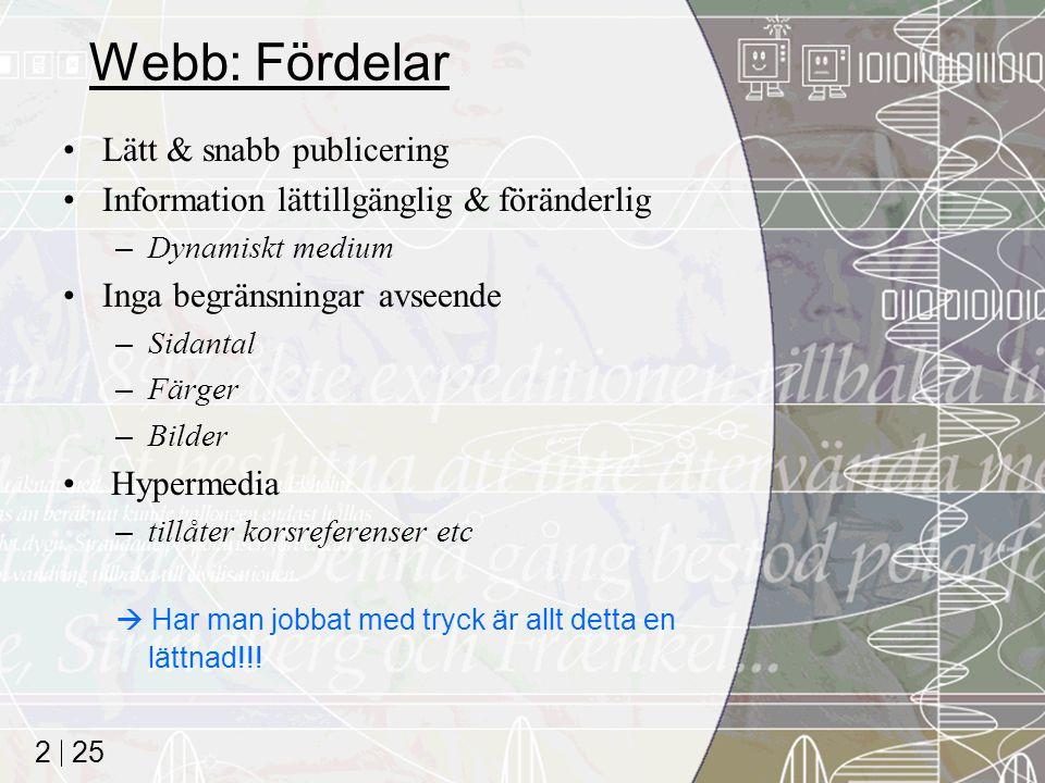 Webb: Fördelar Lätt & snabb publicering
