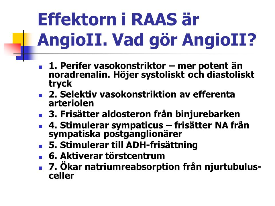 Effektorn i RAAS är AngioII. Vad gör AngioII