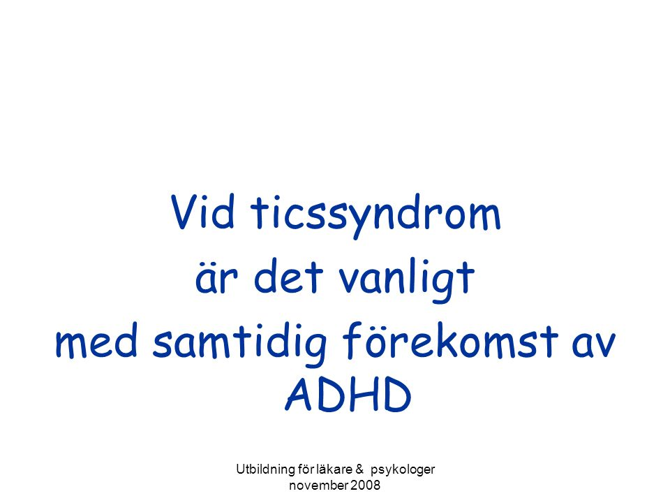 med samtidig förekomst av ADHD