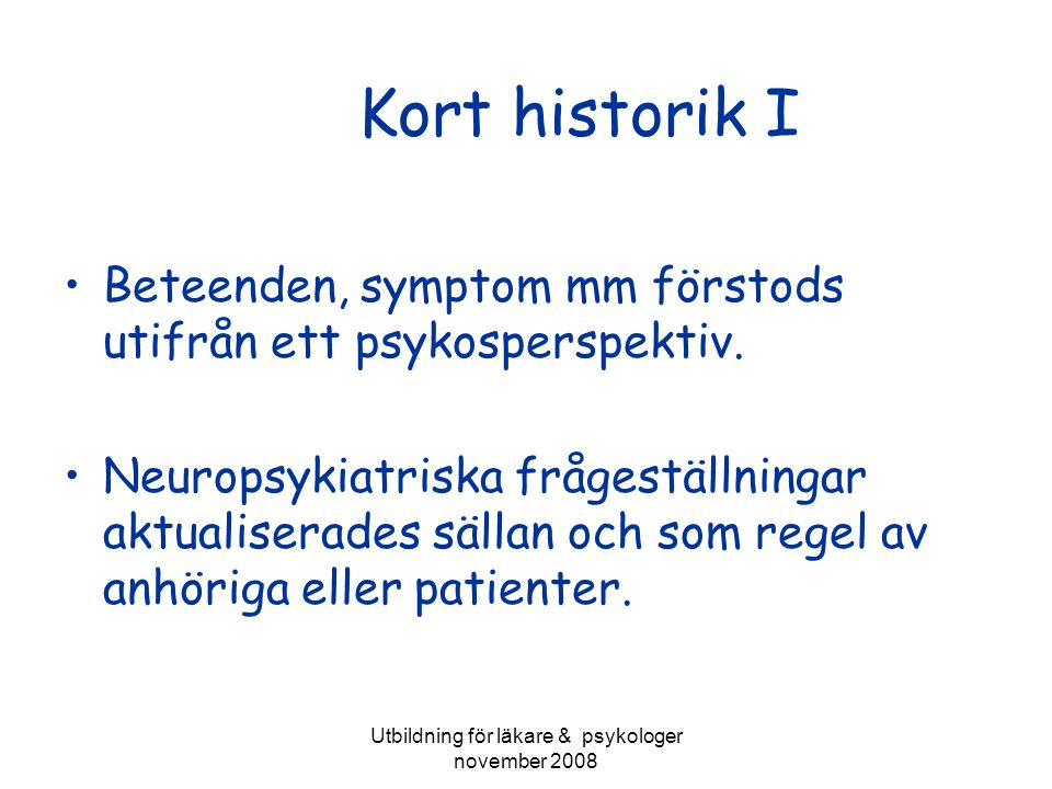 Utbildning för läkare & psykologer november 2008