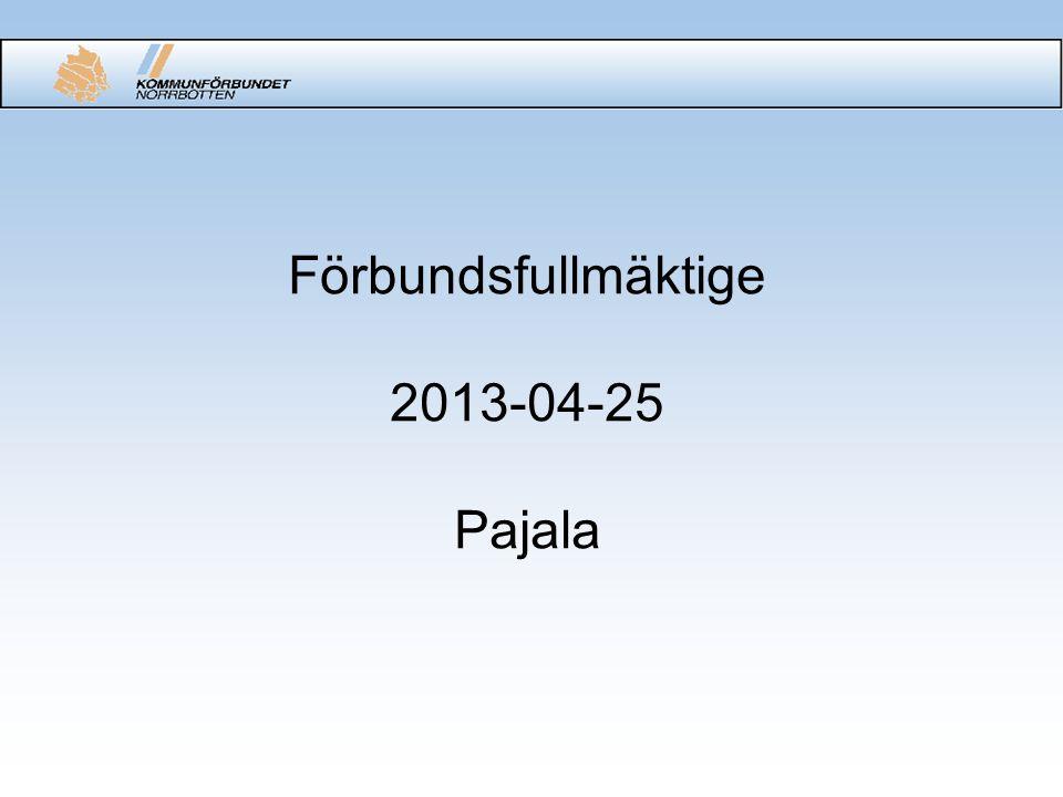 Förbundsfullmäktige 2013-04-25 Pajala