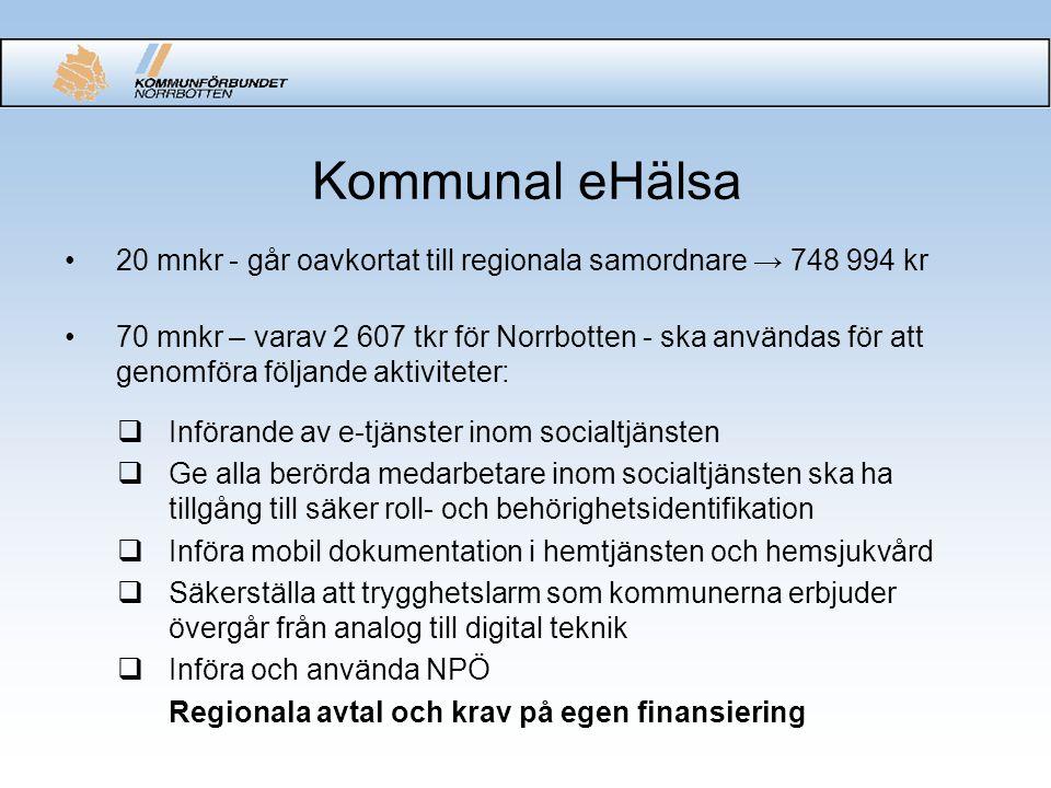 Kommunal eHälsa 20 mnkr - går oavkortat till regionala samordnare → 748 994 kr.