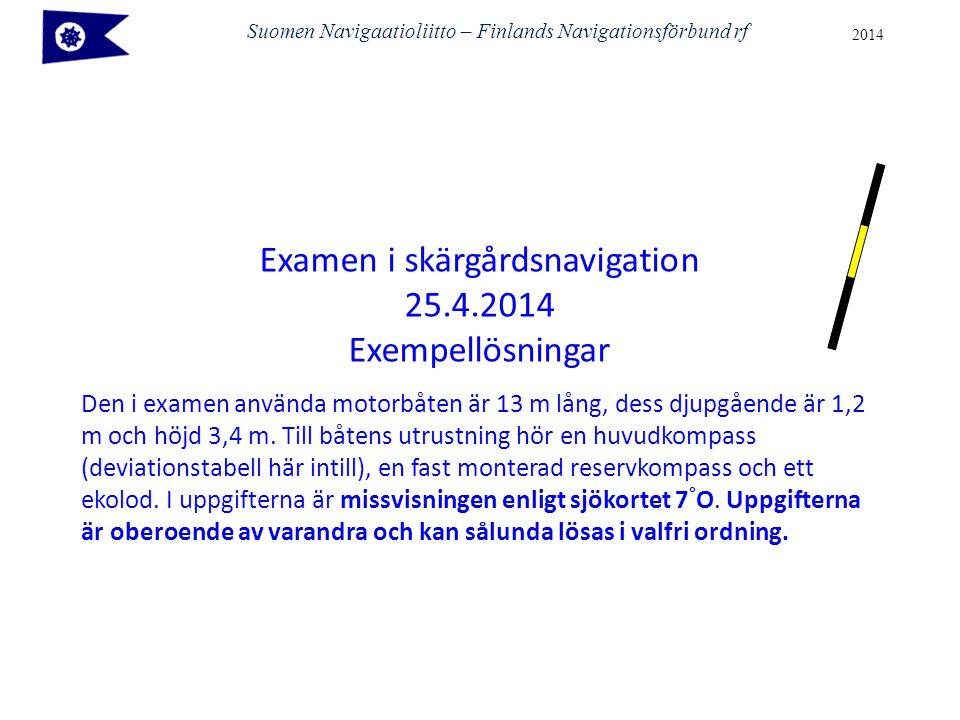 Examen i skärgårdsnavigation 25.4.2014 Exempellösningar