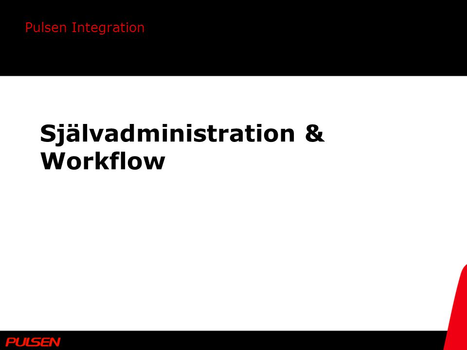 Självadministration & Workflow