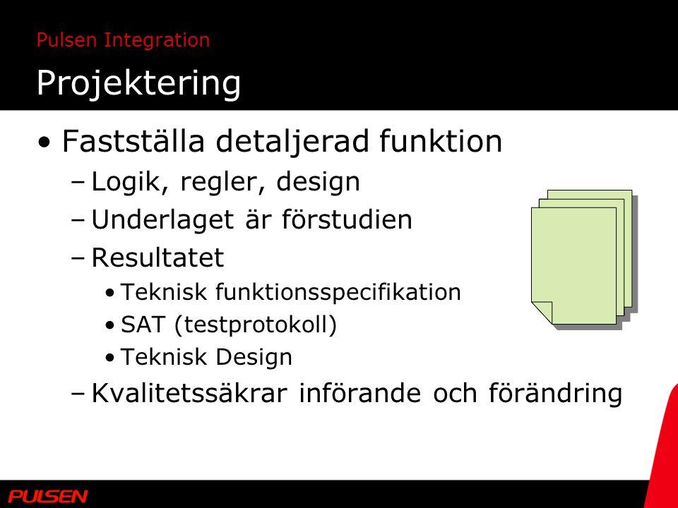 Projektering Fastställa detaljerad funktion Logik, regler, design