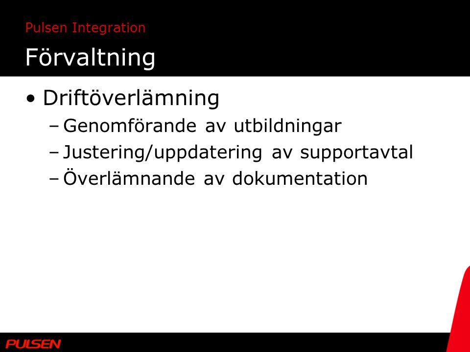 Förvaltning Driftöverlämning Genomförande av utbildningar