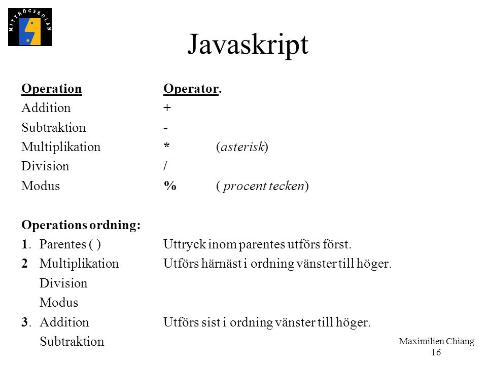 Javaskript Operation Operator. Addition + Subtraktion -